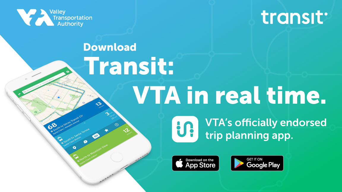 Graphic advertisement promoting Download Transit: VTA in real time. VTA's officially endorsed trip planning app, with image of a smartphone with the app plus icons for Google and Apple app stores.